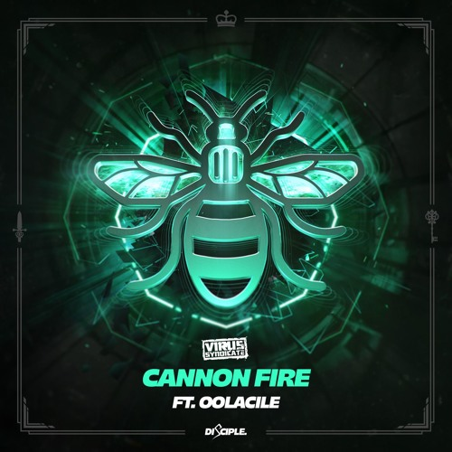 Virus Syndicate - Cannon Fire Ft. Oolacile