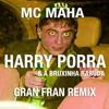 MC Maha - Harry Porra (Gran Fran Remix)