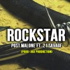 Download Rockstar - Post Malone ft. 21 Savage (Prod Remake by JRD Production) Mp3