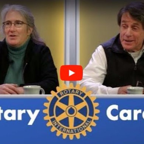 Rotary Cares ep. 3 -- International Projects