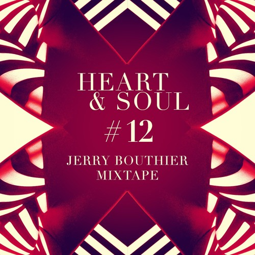 Heart & Soul #12 - FREE DL Jerry Bouthier mixtape