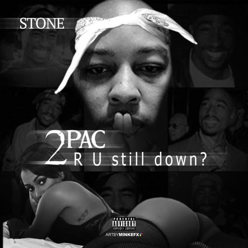 Stone - 2pac (R U Still Down?)