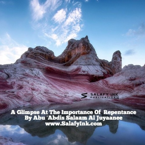 A Glimpse At The Importance Of  Repentance By Abu 'Abdis Salaam Siddiq Al Juyaanee