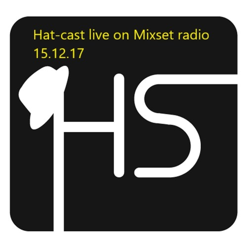 Hat-cast on Mixset radio 15.12.17