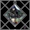 $kullkid - Bad Bitches