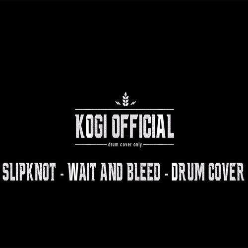 Slipknot - Wait And Bleed - Drum Cover Only by KOGI Official Drum