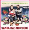 Santa Has No Clout (ft. HI-C and Maybach Matt)