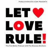 LET LOVE RULE! The Feel Better Podcast (#009) The Kindness Special hosted by The Branson Brothers