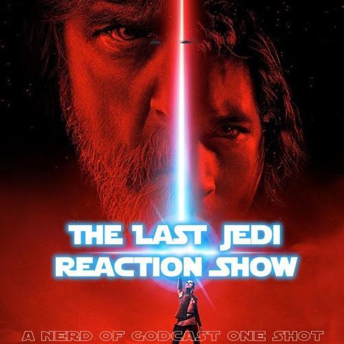 Episode 55a// The Last Jedi Reaction (One Shot)