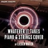 Whatever It Takes - Imagine Dragons (Piano & Strings Cover)
