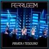 FERRUGEM - PIRATA E TESOURO [ WL PAGODE ]