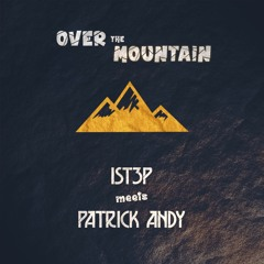 iSt3p meets Patrick Andy - Over the Mountain (TEASER - FULL VERSION AVAILABLE ON BANDCAMP)