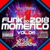 🔥Funk Do Momento 2018 Vol.06🔥OS MELHORES E MAIS TOCADOS [★Mc K9, GW,Zaac & Jerry, Lan, e Mais★]