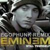 Eminem feat. Dr. Dre - Still Yourself (EgoPhunk Remix) [FREE DOWNLOAD]