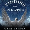 Yiddish For Pirates By Gary Barwin Audiobook Excerpt