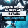 Havana (SKVNDV & Twin Brothers Re