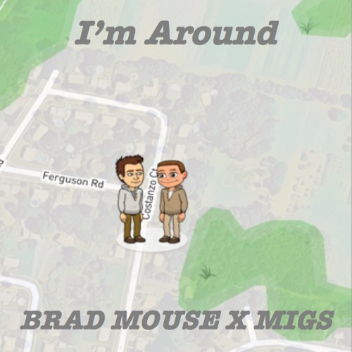 Brad Mouse feat. Migs Prod. by ATV - I'm Around