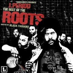 The Best of The Roots (Hosted by Black Thought)