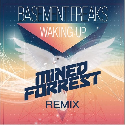 Basement Freaks - Waking Up feat. Sherly (Mined & Forrest Remix)