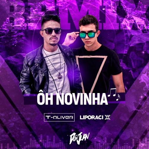 MC Don Juan - Oh Novinha (LIPORACI & T-Oliver Remix)[FREE DOWNLOAD]