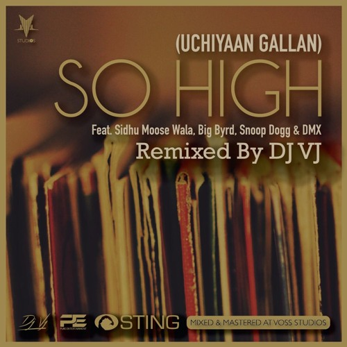 DJ VJ - So High (Uchiyaan Gallan) Remix by djvjmusic | DJ VJ | Free