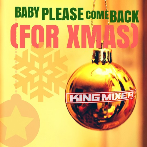 Baby Please Come Back (For Xmas)