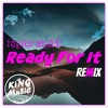 Taylor Swift - Ready For It (Cherry Beach Trap Remix)And the video remix link.mp3