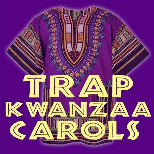Trap Kwanzaa Carols