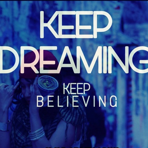 Keep Dreaming Produced By Black Label Music Company