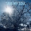 Download Save My Soul Mp3
