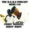 S2 - MEME #18 - Comin' Diiiiine, Ridin' Dirty (Free Download)