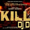 Kill Remix | Garry Sandhu | Vee Music | Latest Punjabi New Songs 2017 Remix By DjMSharma