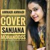 Ammadi Ammadi Cover | Sanjana Mohandoss & Dishon