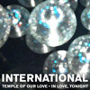 - International - Temple of Our Love (Single Edit)