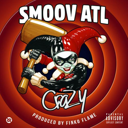 Smoov ATL - Crazy (Prod By FinkOFlame)