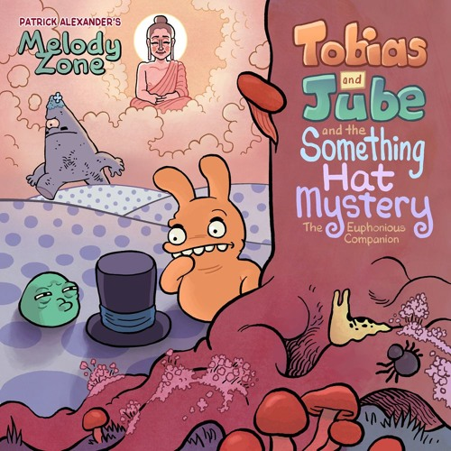 Tobias and Jube and the Something Hat Mystery: The Euphonious Companion