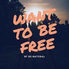 Want To Be Free