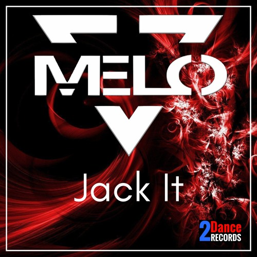 Melo - Jack It - OUT NOW