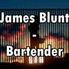 Bartender- James Blunt