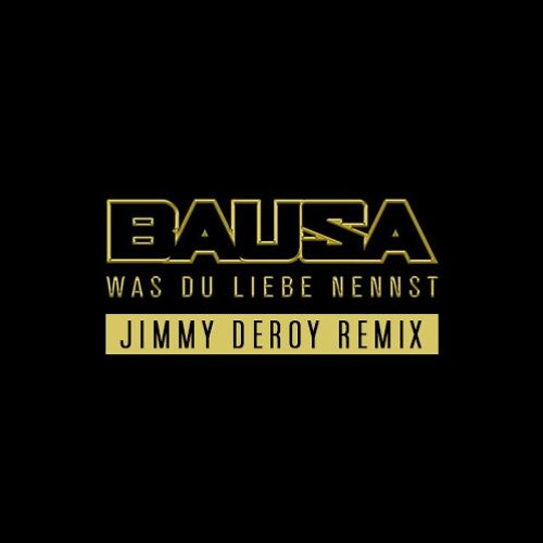 Bausa Was Du Liebe Nennst Jimmy Deroy Remixes By Jimmyderoy On