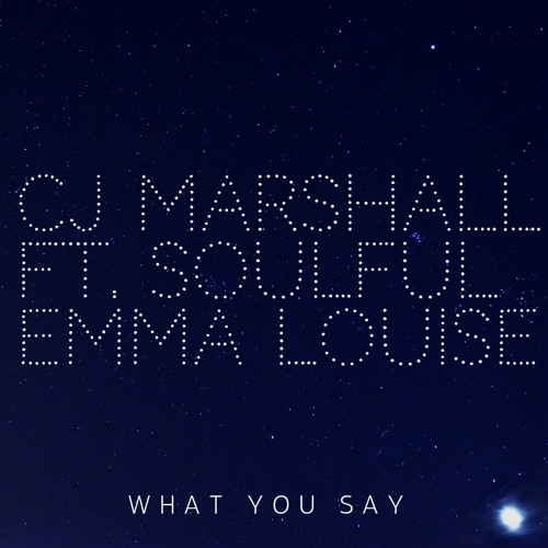 """What you say"" Feat. Soulful Emma-Louise (Free WAV download)"