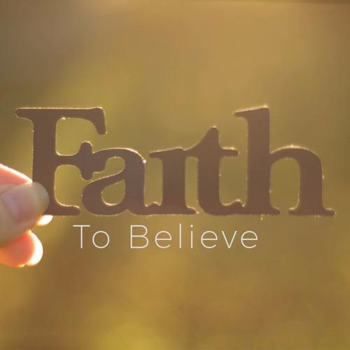 Faith To Believe Pt. 2