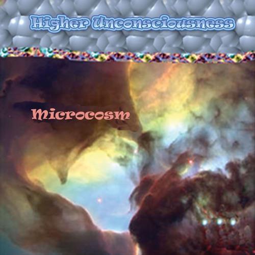 Microcosm - Higher Unconsciousness
