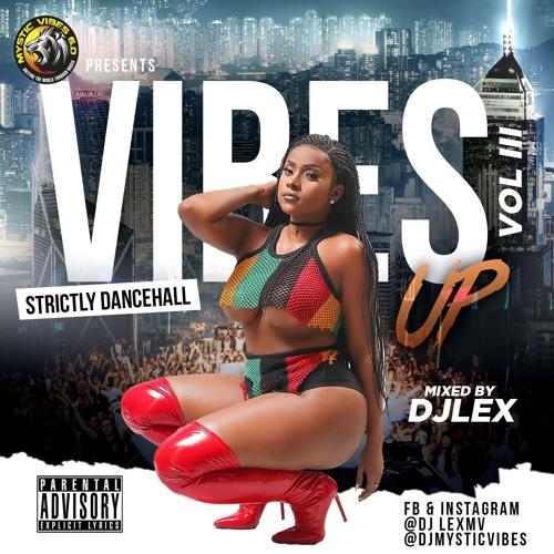 Vibes Up III: 2017-2018 Dancehall Sampler (Mixed by DJ Lex)