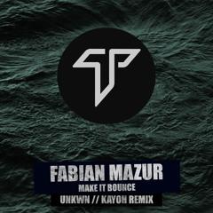 Fabian Mazur - Make it Bounce (Kayoh x UNKWN Remix)