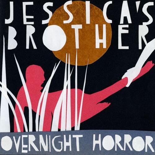 Jessica's Brother - Overnight Horror