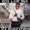 Filho Do Zua - Tudo Ou Nada (2017) Album Mix - Eco Live Mix Com Dj Ecozinho