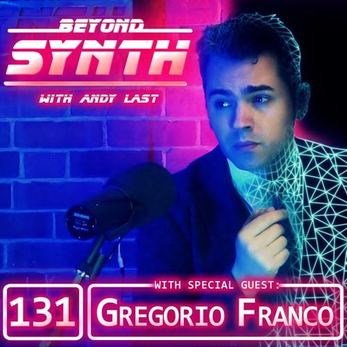 Beyond Synth - 131 - Gregorio Franco