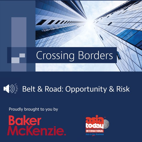 Episode 7 - Belt and Road - Opportunity and Risk