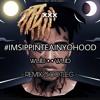 #IMSIPPINTEAINYOHOOD (Wub * * Wub Remix)
